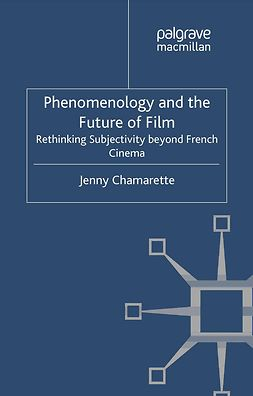 Chamarette, Jenny - Phenomenology and the Future of Film, ebook
