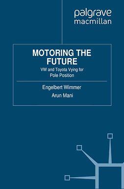 Wimmer, Engelbert - Motoring the Future, e-bok