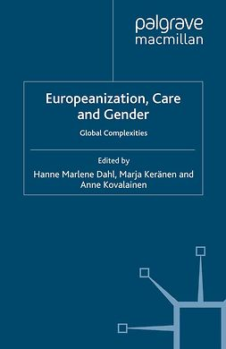 Dahl, Hanne Marlene - Europeanization, Care and Gender, ebook