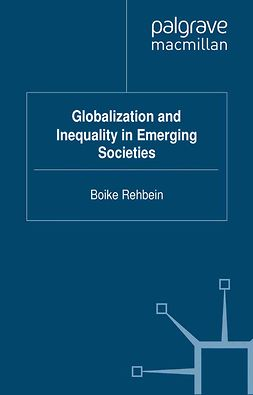 Rehbein, Boike - Globalization and Inequality in Emerging Societies, ebook