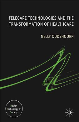 Oudshoorn, Nelly - Telecare Technologies and the Transformation of Healthcare, e-kirja