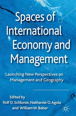Agola, Nathaniel O. - Spaces of International Economy and Management, ebook
