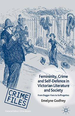 Godfrey, Emelyne - Femininity, Crime and Self-Defence in Victorian Literature and Society, ebook