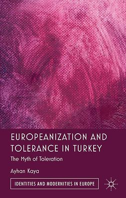 Kaya, Ayhan - Europeanization and Tolerance in Turkey, ebook