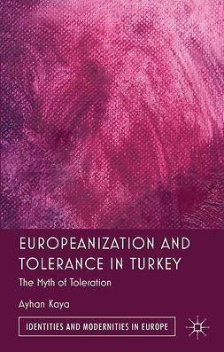 Kaya, Ayhan - Europeanization and Tolerance in Turkey, e-kirja
