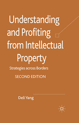 Yang, Deli - Understanding and Profiting from Intellectual Property, ebook