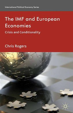 Rogers, Chris - The IMF and European Economies, e-bok
