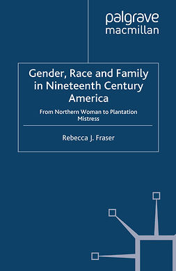Fraser, Rebecca J. - Gender, Race and Family in Nineteenth Century America, ebook