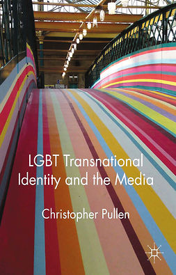 Pullen, Christopher - LGBT Transnational Identity and the Media, e-bok