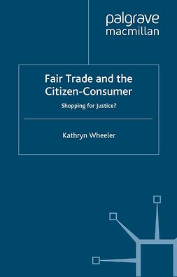 Wheeler, Kathryn - Fair Trade and the Citizen-Consumer, ebook