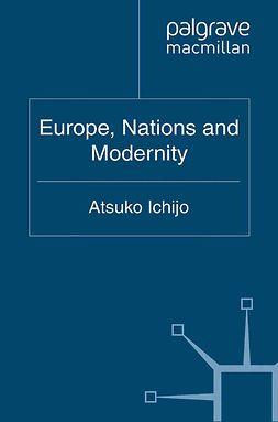 Ichijo, Atsuko - Europe, Nations and Modernity, e-bok