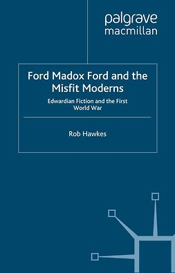 Hawkes, Rob - Ford Madox Ford and the Misfit Moderns, ebook