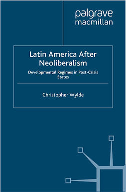 Wylde, Christopher - Latin America After Neoliberalism, ebook