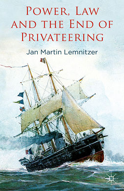 Lemnitzer, Jan Martin - Power, Law and the End of Privateering, ebook