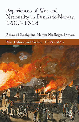 Glenthøj, Rasmus - Experiences of War and Nationality in Denmark and Norway, 1807–1815, e-bok