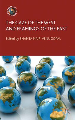 Nair-Venugopal, Shanta - The Gaze of the West and Framings of the East, ebook