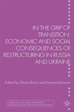 Brück, Tilman - In the Grip of Transition: Economic and Social Consequences of Restructuring in Russia and Ukraine, e-kirja