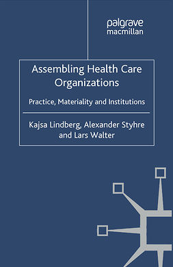 Lindberg, Kajsa - Assembling Health Care Organizations, ebook