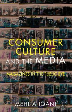 Iqani, Mehita - Consumer Culture and the Media, e-bok