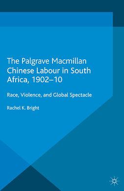 Bright, Rachel K. - Chinese Labour in South Africa, 1902–10, ebook