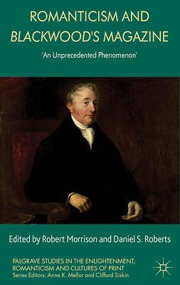 "Morrison, Robert - Romanticism and <Emphasis Type=""Italic"">Blackwood's Magazine</Emphasis>, ebook"
