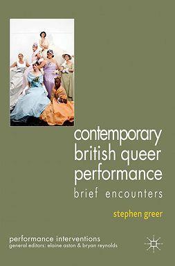 Greer, Stephen - Contemporary British Queer Performance, ebook