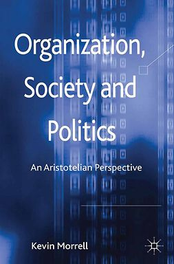 Morrell, Kevin - Organization, Society and Politics, ebook
