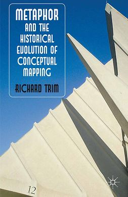 Trim, Richard - Metaphor and the Historical Evolution of Conceptual Mapping, ebook