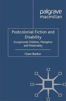 Barker, Clare - Postcolonial Fiction and Disability, ebook