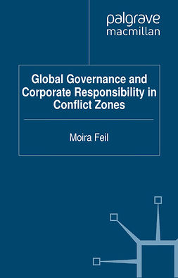 Feil, Moira - Global Governance and Corporate Responsibility in Conflict Zones, ebook