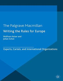 Kaiser, Wolfram - Writing the Rules for Europe, ebook