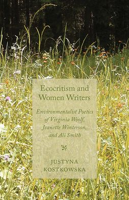 Kostkowska, Justyna - Ecocriticism and Women Writers, ebook