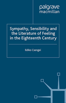 Csengei, Ildiko - Sympathy, Sensibility and the Literature of Feeling in the Eighteenth Century, ebook