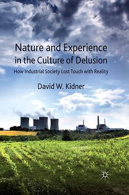 Kidner, David W. - Nature and Experience in the Culture of Delusion, ebook