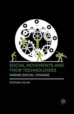 Milan, Stefania - Social Movements and Their Technologies, ebook
