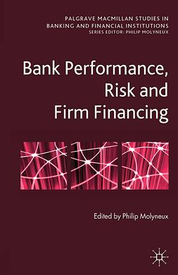 Molyneux, Philip - Bank Performance, Risk and Firm Financing, e-bok