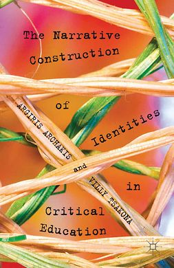 Archakis, Argiris - The Narrative Construction of Identities in Critical Education, ebook