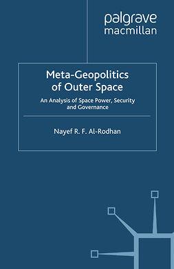 Al-Rodhan, Nayef R. F. - Meta-Geopolitics of Outer Space, ebook