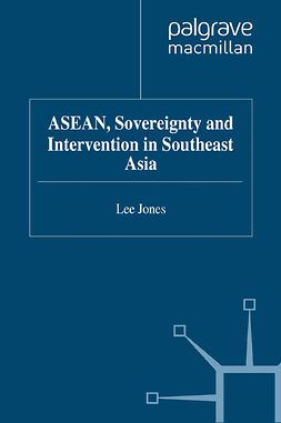 Jones, Lee - ASEAN, Sovereignty and Intervention in Southeast Asia, ebook