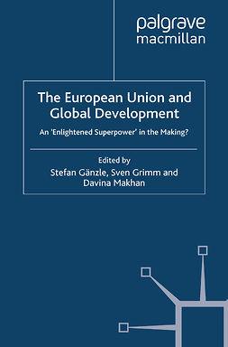 Grimm, Sven - The European Union and Global Development, e-kirja