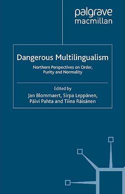 Blommaert, Jan - Dangerous Multilingualism, e-bok