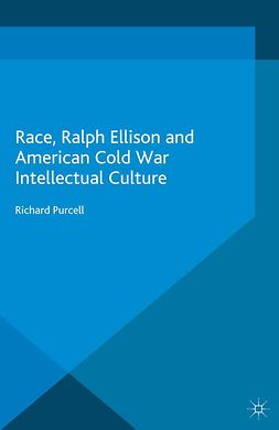 Purcell, Richard - Race, Ralph Ellison and American Cold War Intellectual Culture, e-kirja