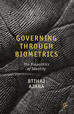Ajana, Btihaj - Governing through Biometrics, ebook