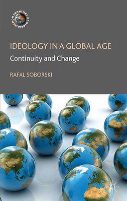 Soborski, Rafal - Ideology in a Global Age, e-bok