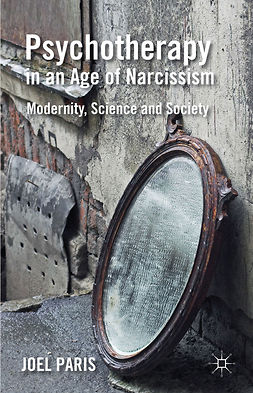 Paris, Joel - Psychotherapy in an Age of Narcissism, e-bok