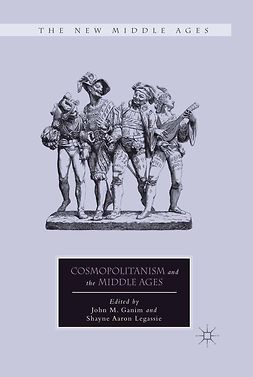 Ganim, John M. - Cosmopolitanism and the Middle Ages, e-bok