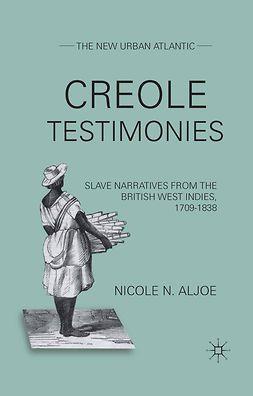 Aljoe, Nicole N. - Creole Testimonies, ebook