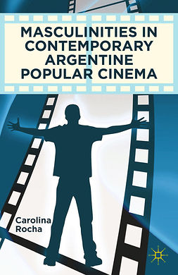 Rocha, Carolina - Masculinities in Contemporary Argentine Popular Cinema, ebook