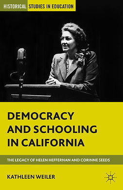 Weiler, Kathleen - Democracy and Schooling in California, e-bok