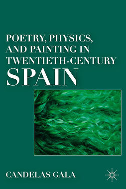 Gala, Candelas - Poetry, Physics, and Painting in Twentieth-Century Spain, ebook